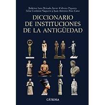 Diccionario de instituciones de la Antigüedad (Historia. Serie Mayor)