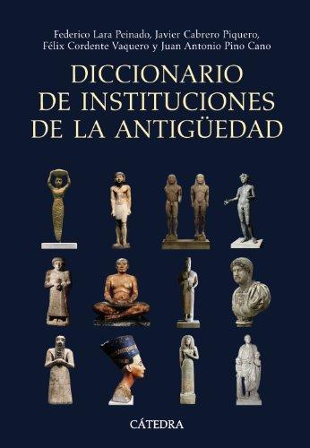 Diccionario de instituciones de la antiguedad / Dictionary of old institutions