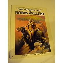 The Fantastic Art of Boris Vallejo by Boris Vallejo (1987-10-12)