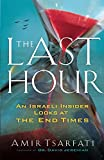 #9: The Last Hour: An Israeli Insider Looks at the End Times