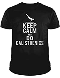 IDEAMAGLIETTA Maglietta Calisthenics Keep Calm and Do Calisthenics Palestra Fitness Allenamento t-Shirt