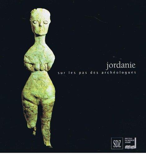 JORDANIE. Sur les pas des archéologues