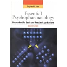 Essential Psychopharmacology: Neuroscientific Basis and Practical Applications (Essential Psychopharmacology Series) by Stephen M. Stahl M.D. Ph. D. (2000-07-13)