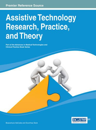 Assistive Technology Research, Practice, and Theory (Advances in Medical Technologies and Clinical Practice Series)