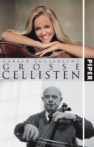 Große Cellisten: Mit zwei Exkursen über große Bratschisten und 69 Abbildungen