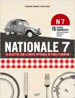 Nationale 7: 50 recettes mythiques de Paris  Menton de Clmentine Donnaint ,lodie Ravaux ( 5 juin 2013 )