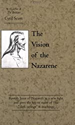 The Vision of the Nazarene by Cyril Scott (2000-01-01)