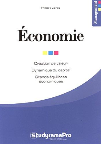 Economie : Création de valeur ; Dynamique du capital ; Grands équilibres économiques