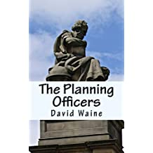 The Planning Officers by David Waine (2011-08-30)