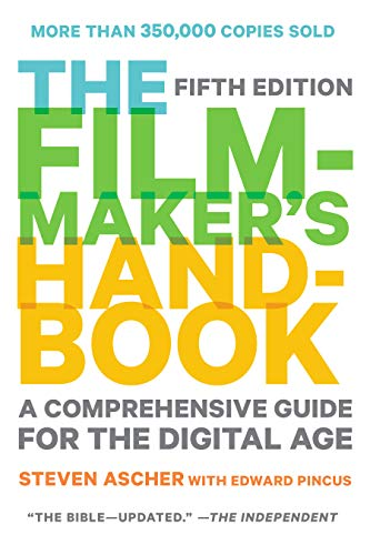 The Filmmaker's Handbook: A Comprehensive Guide for the Digital Age: Fifth Edition (English Edition)