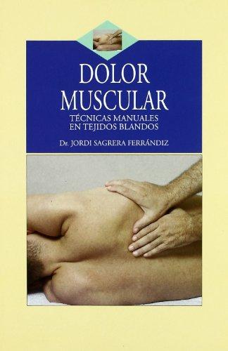 Descargar Libro Dolor Muscular - Tecnicas Manual de Jordi Sagrera Ferrandiz