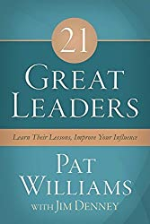 21 Great Leaders: Learn Their Lessons, Improve Your Influence by Pat Williams (2015-02-01)