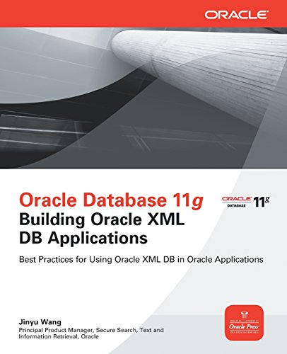 Oracle Database 11g Building Oracle Xml Db Applications (Oracle Press) par Jinyu Wang