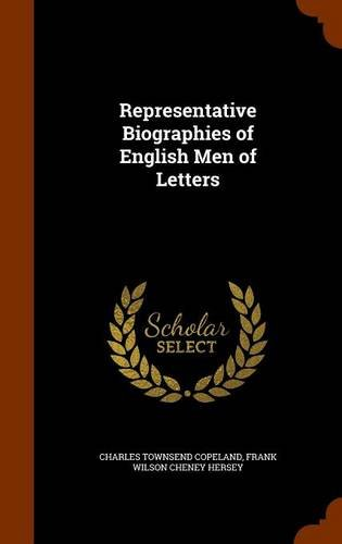 Representative Biographies of English Men of Letters