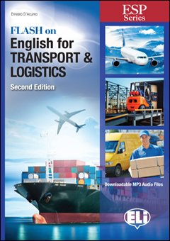 Flash on english for transport & logistics. Per le Scuole superiori. Con file audio per download (Flash On Esp)
