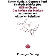 Hélène Cixous Das Lachen der Medusa: zusammen mit aktuellen Beiträgen (Passagen Philosophie)