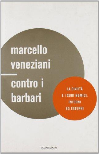 Contro i barbari. La civiltà e i suoi nemici, interni ed esterni (Frecce) por Marcello Veneziani