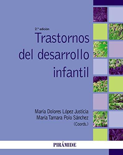 Trastornos del desarrollo infantil (Psicología) por María Dolores López Justicia