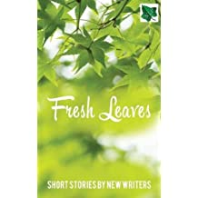 Fresh Leaves: Short Stories by New Writers