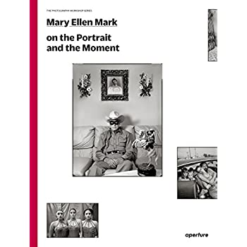 Mary Ellen Mark on the Portrait and the moment : The Photography Workshop Series.