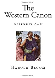 The Western Canon: Appendix A?D by Harold Bloom (2014-11-16)