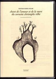 Chant de l'amour et de la mort  du cornette Christophe Rilke par Rainer Maria Rilke