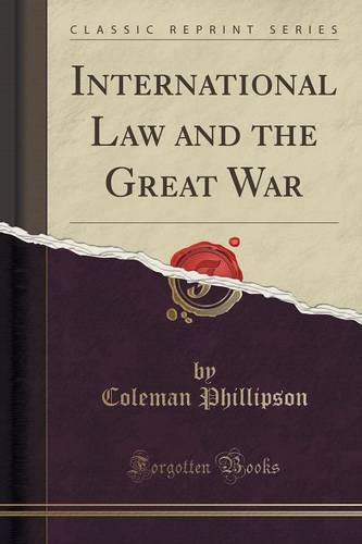 International Law and the Great War (Classic Reprint)