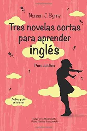 Tres novelas cortas aprender inglés: Para adultos