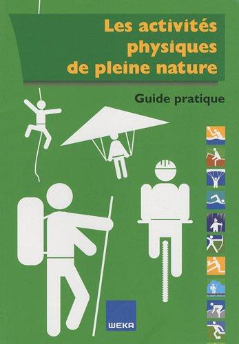 Les activités physiques de pleine nature, Guide pratique