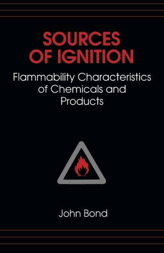 Sources of Ignition: Flammability Characteristics of Chemicals and Products