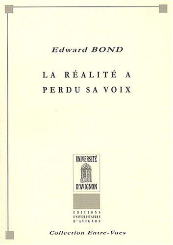 La réalité a perdu sa voix par Edward Bond