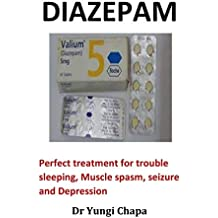 Diazepam: Perfect Treatment for Trouble Sleeping, Muscle Spasm, Seizure and Depression
