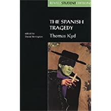 The Spanish Tragedy (Revels Student Edition): Thomas Kyd (Revels Student Editions)