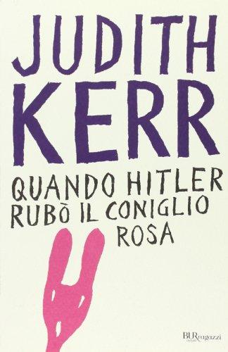 Quando Hitler rub il coniglio rosa. Ediz. integrale