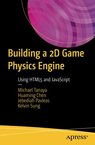 Building a 2D Game Physics Engine: Using HTML5 and JavaScript - Javascript-game-engine