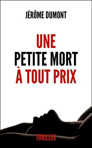 Une petite mort à tout prix - Jérôme Dumont (2018)