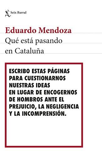 Qué está pasando en Cataluña (Los Tres Mundos) por Eduardo Mendoza