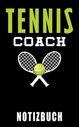 Tennis Coach Notizbuch: Tennis Trainer Notizblatt Notizheft Geschenk Sport Fitness 120 Seiten Liniert