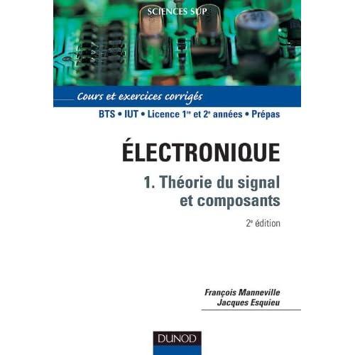 Électronique - Tome 1 - 2ème édition - Théorie du signal et composants: Théorie du signal et composants - Cours et exercices corrigés