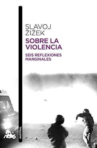Sobre la violencia: Seis reflexiones marginales (Humanidades) por Slavoj Zizek