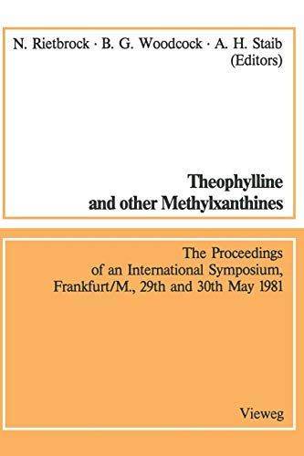 Theophylline and other Methylxanthines / Theophyllin und andere Methylxanthine: Proceedings of the 4th International Symposium, Frankfurt/M., 29th and ... in Clinical Pharmacology) (German Edition)