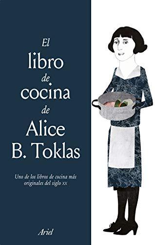 El libro de cocina de Alice B. Toklas por Alice B. Toklas
