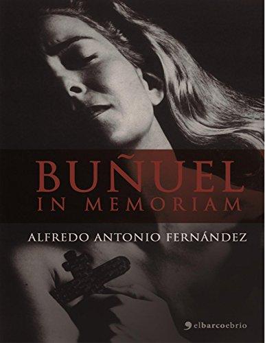 Buñuel in memoriam por Alfredo Antonio Fernández