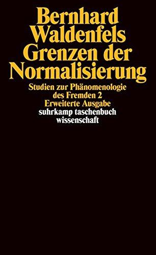 Grenzen der Normalisierung: Studien zur Phänomenologie des Fremden 2 (suhrkamp taschenbuch wissenschaft)