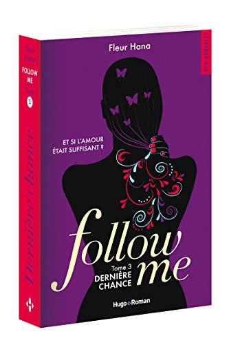 Follow me #3 : Dernière chance de Fleur Hana