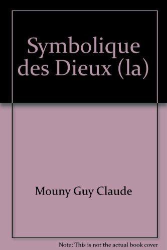 La symbolique des dieux par Guy Mouny