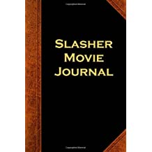 Slasher Movie Journal Vintage Style: (Notebook, Diary, Blank Book) (Scary Halloween Journals Notebooks Diaries)