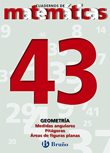 43. Medidas angulares. Teorema Pitágoras. Áreas figuras planas (Castellano - Material Complementario - Cuadernos De Matemáticas) - 9788421642214