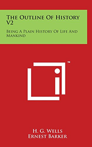 The Outline of History V2: Being a Plain History of Life and Mankind