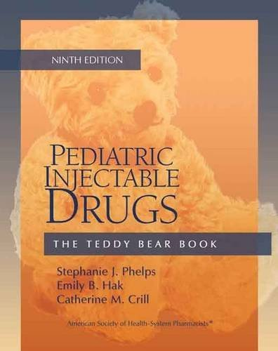 Pediatric Injectable Drugs (The Teddy Bear Book) by Stephanie J. Phelps (2010-05-01)
